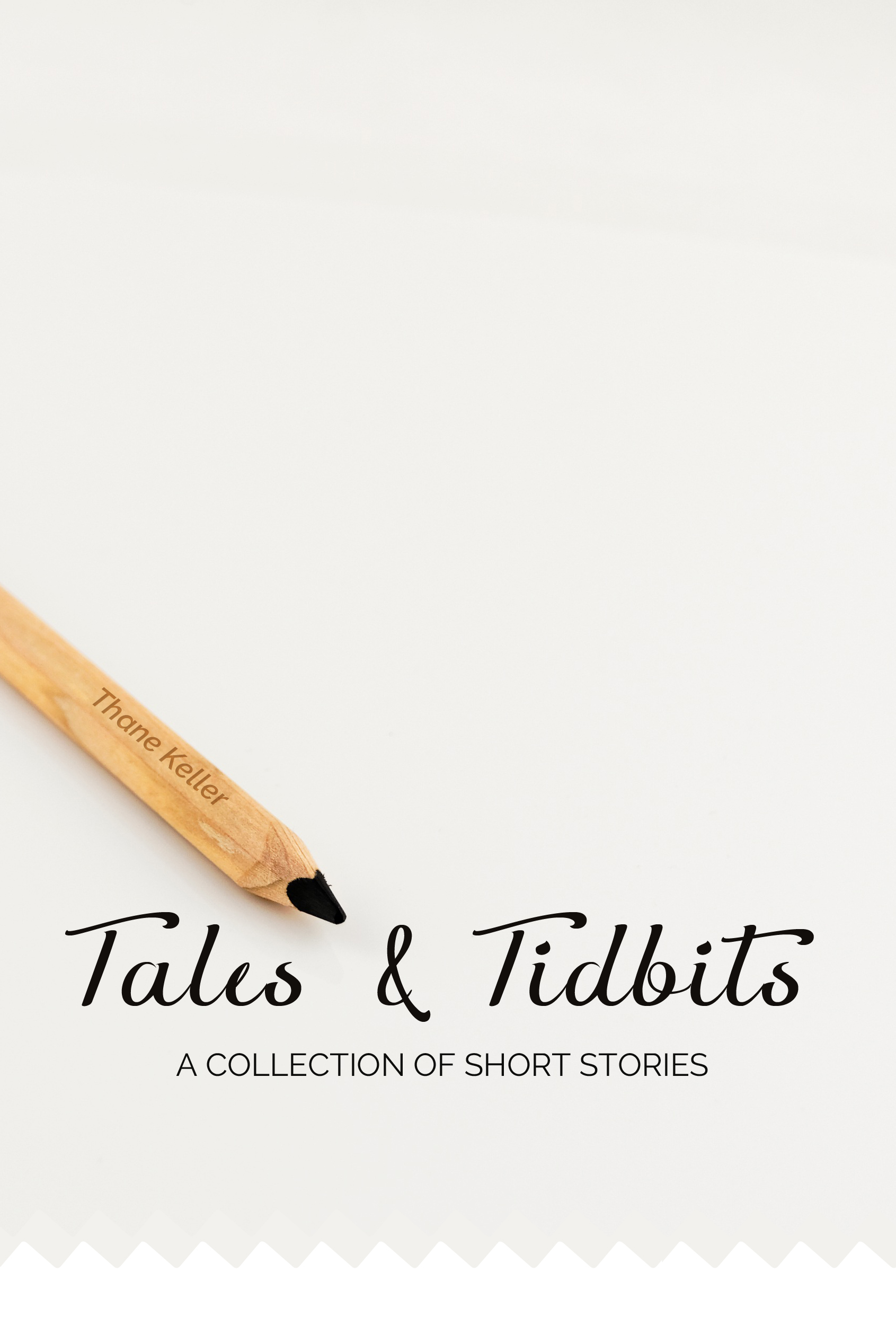 Tales and Tidbits A collection of short stories